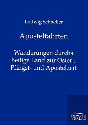 Apostelfahrten  by  Ludwig Schneller