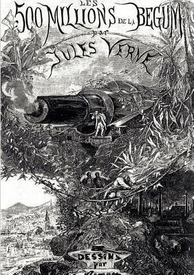 Die Fünfhundert Millionen Der Begum  by  Jules Verne
