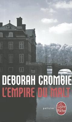LEmpire du Malt (Duncan Kincaid & Gemma James, #9) Deborah Crombie
