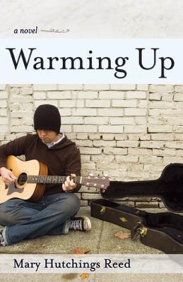 Warming Up: A Novel Mary Hutchings Reed