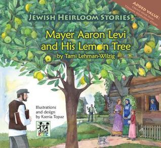 Mayer Aaron Levi and His Lemon Tree Tami Lehman-Wilzig