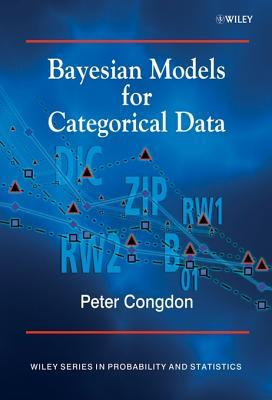 Bayesian Models for Categorical Data  by  Peter D. Congdon