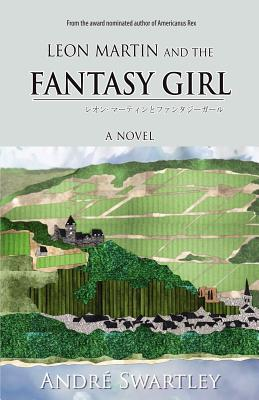 Leon Martin and the Fantasy Girl Andre Swartley