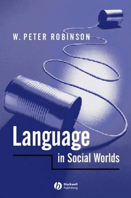 Language in Social Worlds W. Peter Robinson
