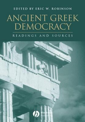 Ancient Greek Democracy: Readings and Sources Eric W Robinson