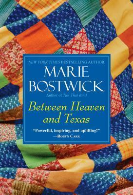 Between Heaven and Texas (Cobbled Quilt, #6)  by  Marie Bostwick