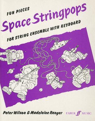Space Stringpops: Score & Parts, Score & Parts  by  Peter Wilson