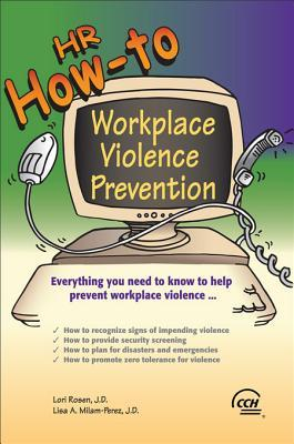 HR How to: Wkplace Violence Prevention Lori Rosen