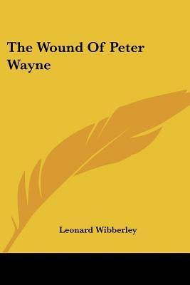The Wound of Peter Wayne Leonard Wibberley