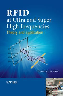 Rfid at Ultra and Super High Frequencies: Theory and Application  by  Dominique Paret