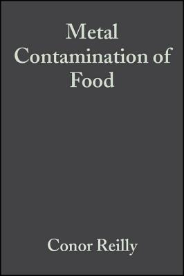 Metal Contamination of Food: Its Significance for Food Quality and Human Health  by  Conor Reilly
