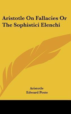On Fallacies Or The Sophistici Elenchi Aristotle