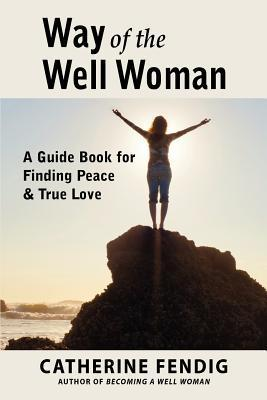Way of the Well Woman  by  Catherine Fendig