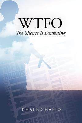 Wtfo - The Silence Is Deafening  by  Khaled Hafid