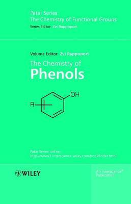 The Chemistry of Phenols, 2 Volume Set Zvi Rappoport