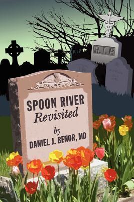Spoon River Revisited  by  Daniel J. Benor