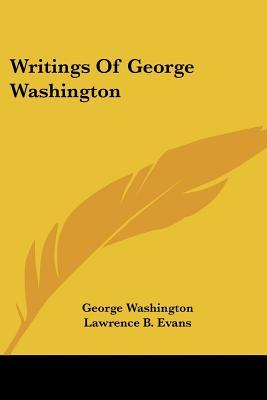 Writings of George Washington George Washington
