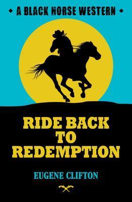 Ride Back to Redemption Eugene Clifton