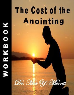 The Cost of the Anointing Workbook  by  Mia Y Merritt