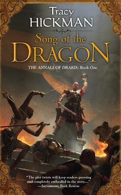 Song of the Dragon: The Annals of Drakis: Book One  by  Tracy Hickman