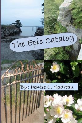 The Epic Catalog  by  Denise L. Gadreau