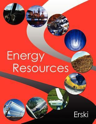 Energy Resources  by  Theodore Erski