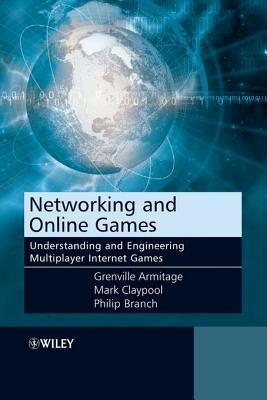 Networking and Online Games: Understanding and Engineering Multiplayer Internet Games Grenville Armitage
