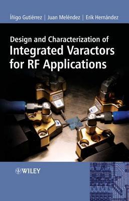 Design and Characterization of Integrated Varactors for RF Applications  by  Iñigo Gutiérrez
