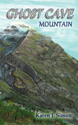 Ghost Cave Mountain  by  Karen J. Simon
