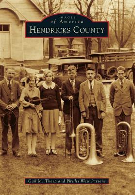 Hendricks County  by  Gail M. Tharp
