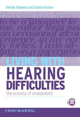 Living with Hearing Difficulties: The Process of Enablement Dafydd Stephens