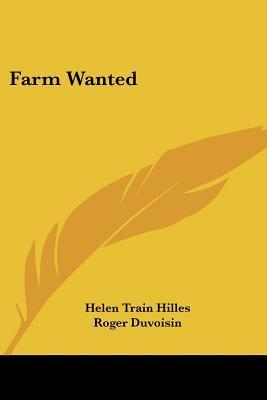 Farm Wanted  by  Helen Train Hilles