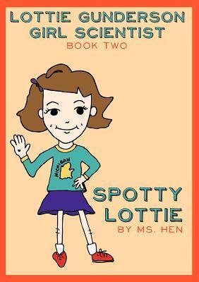 Spotty Lottie  by  Ms. Hen