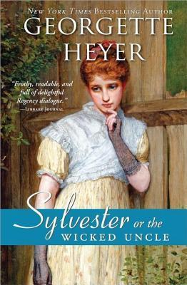 Sylvester: Or the Wicked Uncle  by  Georgette Heyer