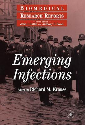 Emerging Infections Richard M. Krause