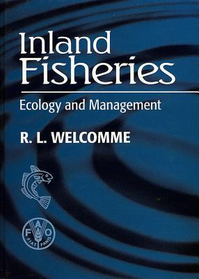 Inland Fisheries: Ecology and Management  by  Robin Welcomme