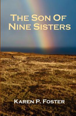 The Son of Nine Sisters Karen P. Foster