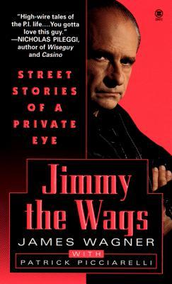 My Life in the NYPD: : Jimmy the Wags  by  James  Wagner