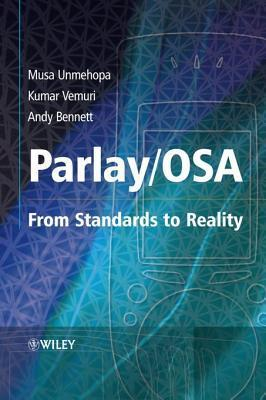 Parlay / Osa: From Standards to Reality Musa Unmehopa