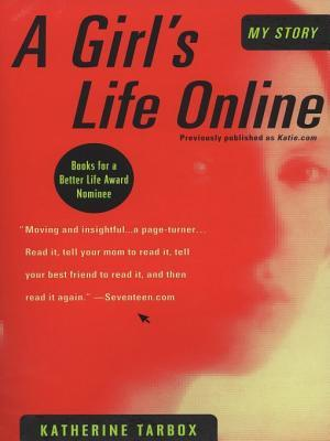 A Girls Life Online  by  Katherine Tarbox