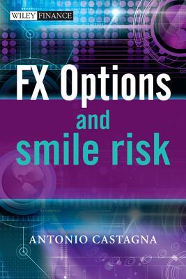 Fx Options and Smile Risk  by  Antonio Castagna