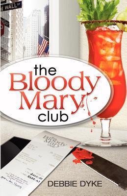 The Bloody Mary Club  by  Debbie Dyke