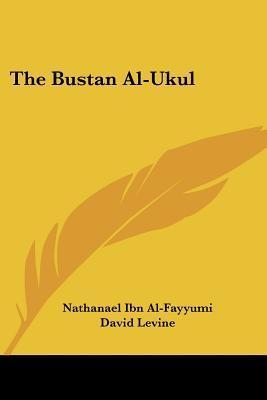 The Bustan Al-Ukul  by  Nathanael Ibn Al-Fayyumi
