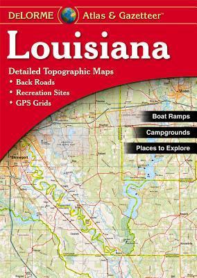 Louisiana Atlas & Gazetteer  by  Delorme Mapping Company