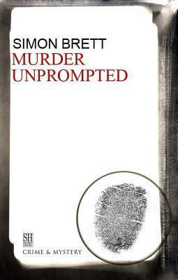 Murder Unprompted  by  Simon Brett