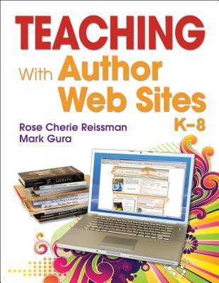 Teaching with Author Web Sites, K 8 Rose C. Reissman
