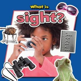 What Is Sight? Paula Smith
