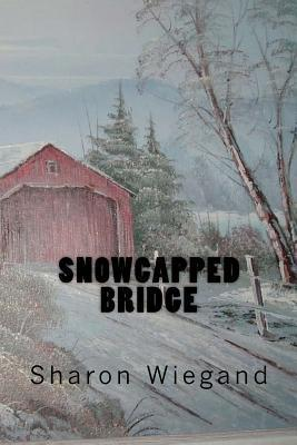 Snowcapped Bridge Sharon Wiegand