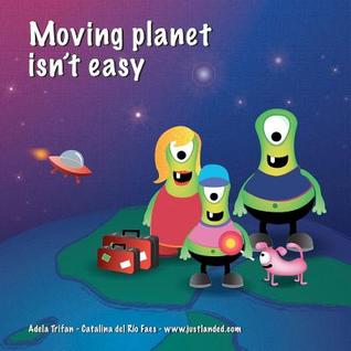 Moving Planet Isnt Easy Catalina Del Rio Faes