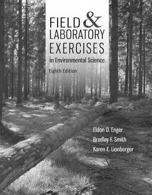 Field & Laboratory Exercises in Environmental Science Eldon D. Enger